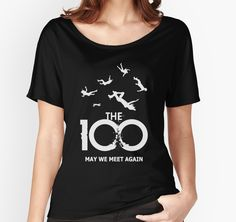 The 100 - 'May We Meet Again' T-Shirt by #BadCatDesigns, inspired by the post-apocalyptic drama series #The100. Logo & Tagline design.