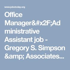 office manageradministrative assistant job gregory s simpson associates jobs today