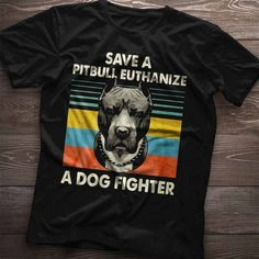 Save A Pit Bull Euthanize A Dog Fighter Men/'s T-shirt Dog Black Navy Tee Bull