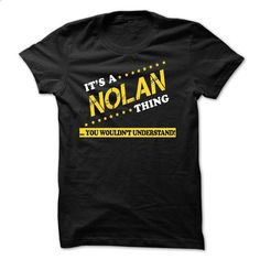 ITS A NOLAN THING YOU WOULDNT UNDERSTAND - custom tee shirts #tshirt no sew #christmas sweater