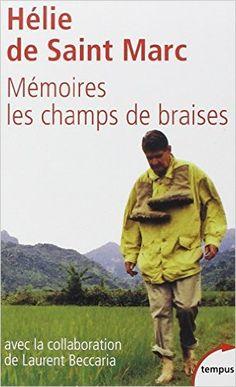 Amazon.fr - Mémoire : Les champs de braises - Hélie de Saint Marc - Livres