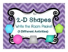 2-D Shapes Write the Room Packet {3 Different Activities}