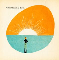 Watch the sun go down. From Adrienne Adams' What Makes A Shadow, 1960.