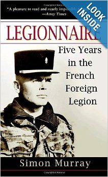 Legionnaire: Five Years in the French Foreign Legion: Simon Murray: 9780891418870: Amazon.com: Books