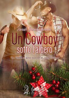 Titolo:  Un cowboy sotto l'albero   Ambientazione:  Texas   Autore:  Sarah Bernardinello   Genere:  Fan Fiction su opera originale di...