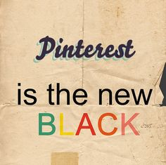 Pinterest is the new Black | Originally pinned by Merche Grosso on Graphic Design | #wtf
