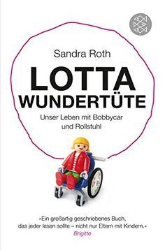 Lotta Wundertüte: Unser Leben mit Bobbycar und Rollstuhl…