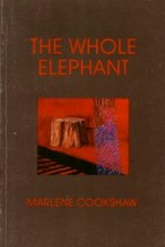 """The Whole Elephant"" by Marlene Cookshaw - shortlisted for the 1990 Dorothy Livesay Poetry Prize"