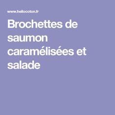 Brochettes de saumon caramélisées et salade
