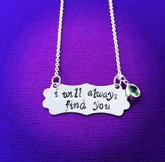I Will Always Find You Show White & Prince Charming Once Upon A Time Inspired Necklace Made In USA  You will receive one handmade necklace with the Prince Charming quote, I will always find you and peridot green framed gem charm that resembles Snow's wedding ring. Chain length measures 18. Would ma