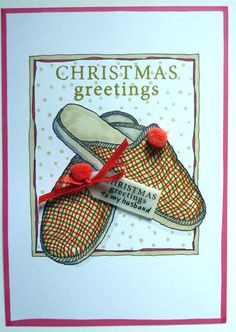 Old pair of slippers, for a Christmas card with Jane's stamp JGS428 (scheduled via http://www.tailwindapp.com?utm_source=pinterest&utm_medium=twpin&utm_content=post114817515&utm_campaign=scheduler_attribution)