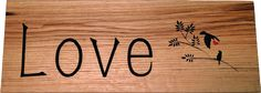 Rustic Wood Sign - Love Birds 2 ready to go on our website. Birds 2, Love Birds, Picture Hangers, Rustic Wood Signs, Woodworking Shop, Wood Pallets, Bamboo Cutting Board, Carving, Hand Painted