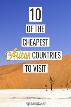 Want to explore Africa on a budget? Here are the cheapest African countries to visit for frugal South African travellers!