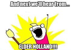 MemeMaker.net - And next well hear from... ELDER HOLLAND!!!
