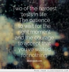 Two of the hardest tests in life....