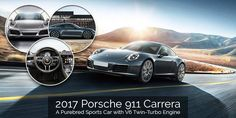 2017 #Porsche 911 Carrera is an iconic purebred sports car with a V6 Twin-Turbo engine.