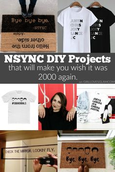 NSYNC DIY projects that you can make for yourself! Make NSYNC shirts, NSYNC door mats, and NSYNC home decor to make you feel like it's 2000 again.