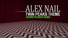Alex Nail - Twin Peaks (Synthwave remix) 2017