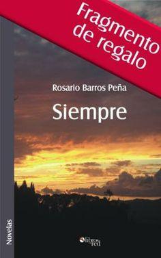 SIEMPRE. FRAGMENTO DE REGALO - Rosario Barros Peña - Novelas - Ebook gratis
