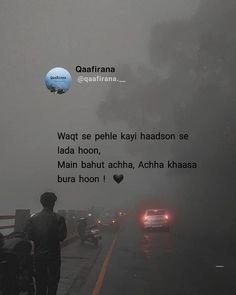 Waqt se pahele kayi haadson se lada hu, Main bahut acha, acha khasa bura hoon. To know more visit my Blog.. Zindagi #zindagi #shayari #sad #zindgi #jindagi #lifequotes #true #factoflife