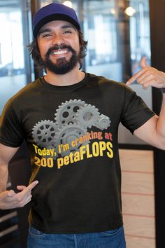 """""""Today, I'm cranking at 200 petaFLOPS."""" Let everyone know you're having a super productive day. Be a """"glass half full"""" kind of person…with a quirky sense of humor. Quirky T Shirts, Cool T Shirts, Colorful Shirts, Clean Jokes, Order T Shirts, Personalized T Shirts, Casual Elegance, Custom T, Funny Tees"""