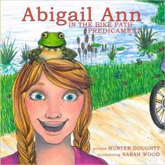Abigail Ann and the Bike Path Predicament is a children's story book that promotes cycling, the environment and scientific thought