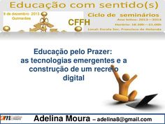 Educação pelo Prazer:as tecnologias emergentes e a construção de um recreio digital