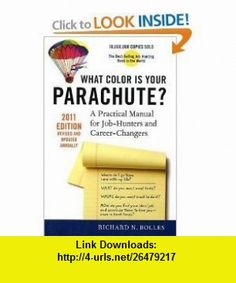 What Color Is Your Parachute? 2011 A Practical Manual for Job-hunters and Career-changers [Paperback] RICHARD N. BOLLES ,   ,  , ASIN: B005GAAN38 , tutorials , pdf , ebook , torrent , downloads , rapidshare , filesonic , hotfile , megaupload , fileserve
