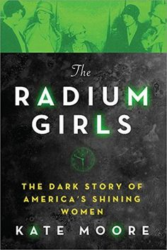 Cover image for The Radium Girls by Kate Moore ISBN 9781492649359