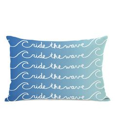 Another great find on #zulily! Blue 'Ride the Wave' Throw Pillow #zulilyfinds