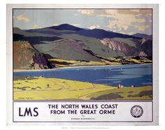 North Wales Coast from the Great Orme, Llandudno. LMS Vintage Travel Poster by Norman Wilkinson Posters Uk, Railway Posters, Train Posters, National Railway Museum, British Rail, British Isles, Mountain Landscape, Vintage Travel Posters, Vintage Ads