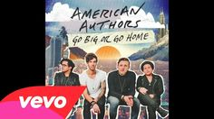 American Authors - Go Big Or Go Home (Audio)