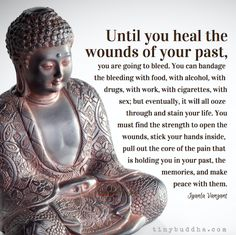 Wounds have to heal. It takes time, patience, and courage, but it is the only way.