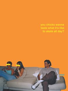 You chicks wanna taste...  Enjoi Skateboards ad.  Louie Barletta