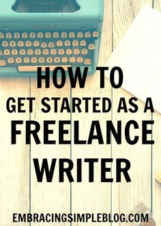 How do you get started as a freelance writer?