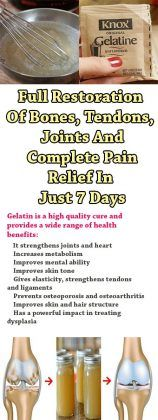 In the morning, drink the mixture by combining it with items according to your choose (eg, juice, yogurt, milk or tea). Gelatin helps with joint pain, back pain, leg pain, and neck, and after 7 days of treatment, the situation will improve significantly. The treatment should last for a month, and to be repeated after …