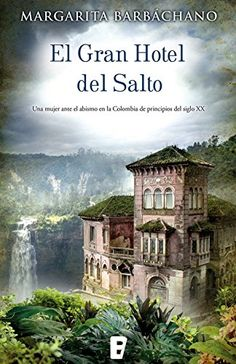 El gran hotel del salto (Spanish Edition) by Margarita Barbáchano