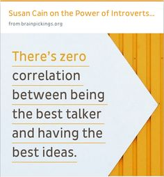 Susan Cain on the power of introverts from Brain Pickings #psychology