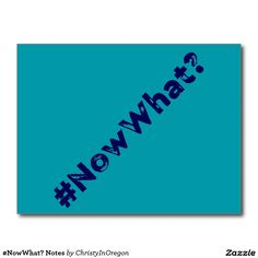 #NowWhat? Notes Postcard