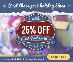 Bust Those Post Holiday Blues | 25% off All Print Books | Use Code: FLASHY15 (until 8 Jan)