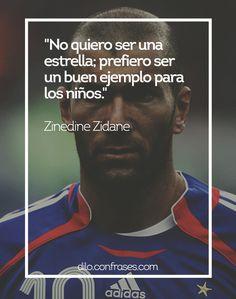 No quiero ser una estrella; prefiero ser un buen ejemplo para los niños - Zinedine Zidane Zinedine Zidane, School Boy, High School, Soccer Quotes, Soccer Boys, Gareth Bale, I Can Do It, Running Motivation, Lionel Messi