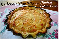 Chicken Pot Pie with Mashed Potato Crust!! Yessssss!
