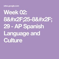 Week 02: 8/25-8/29 - AP Spanish Language and Culture
