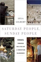 Israel has a powerful voice on its behalf in the person of Lela Gilbert, author of Saturday People, Sunday People.