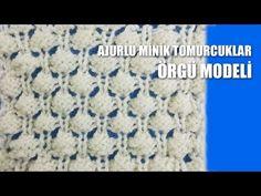 Ajurlu Minik Tomurcuklar Örgü Modeli - Ajurlu Örgü Modelleri - YouTube