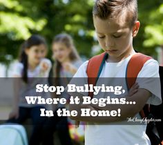 Bullying begins in the home! Take the time to ensure you are raising respectful children.