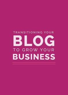 Transitioning Your Blog to Grow Your Business - Elle & Company