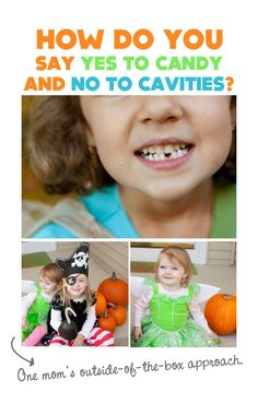 """{How do you say """"yes to candy"""" and """"no to cavities""""?} What do you think of this approach?"""