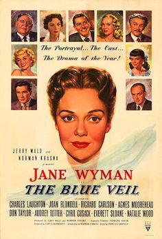 The Blue Veil is a 1951 American drama film directed by Curtis Bernhardt. The screenplay by Norman Corwin is based on a story by François Campaux, which was adapted for the French language film Le Voile bleu in 1942. Cast    Jane Wyman ..... LouLou Mason  Charles Laughton ..... Frederick K. Begley  Joan Blondell ..... Annie Rawlins  Richard Carlson ..... Jerry Kean  Agnes Moorehead ..... Fleur Palfrey  Natalie Wood ..... Stephanie Rawlins  Vivian Vance ..... Alicia Torgersen