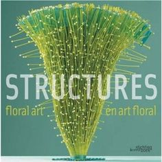 Books: Floral Art Structures (Hardcover) by Gil Boyard (Author) and patrick Sordoillet (Author) Art Floral, Floral Design, Contemporary Flower Arrangements, Floral Arrangements, My Flower, Flower Art, France 4, Muriel, New Business Ideas